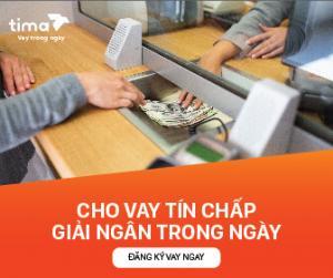 Vay tiền nhanh trong ngày TpHCM, Hà Nội – Vay tiền Tima - Vay dễ trong vòng 15 phút