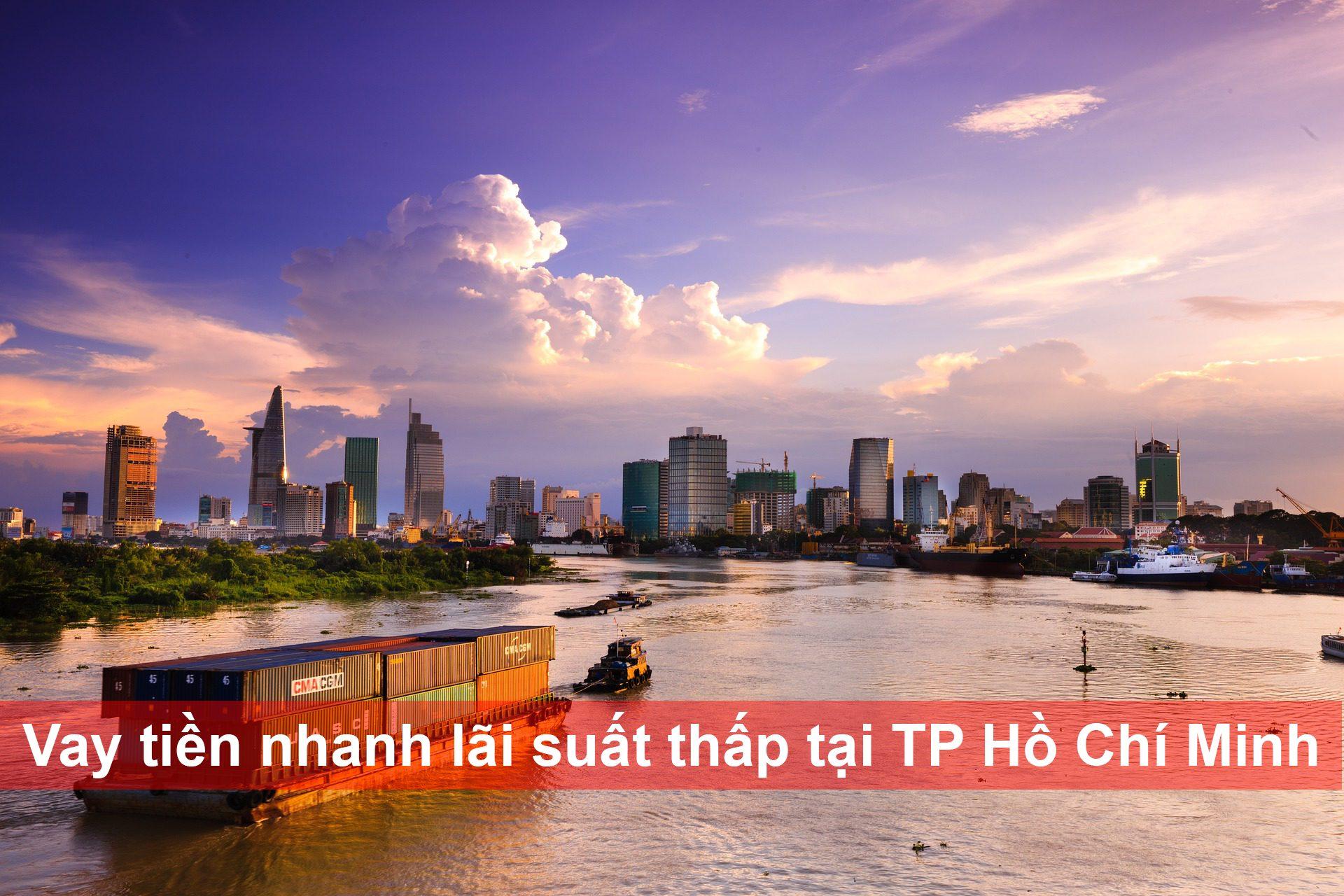 Hướng dẫn vay tiền nhanh lãi suất thấp tại TpHCM