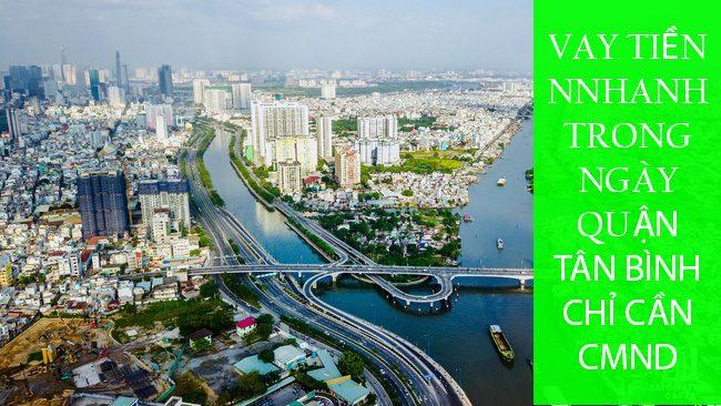Vay tiền nhanh trong ngày Quận Tân Bình chỉ cần CMND