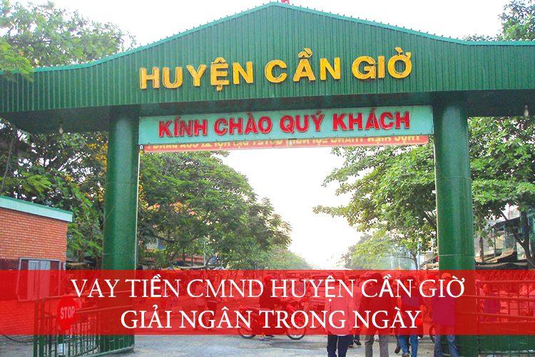 Vay tiền CMND huyện Cần Giờ – Giải ngân Trong Ngày